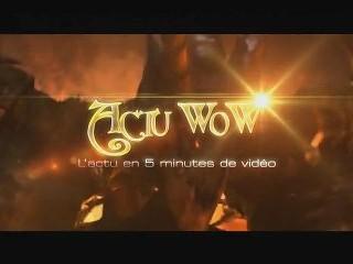 Actu WoW 39 : L'actu en 5 min de vidéo