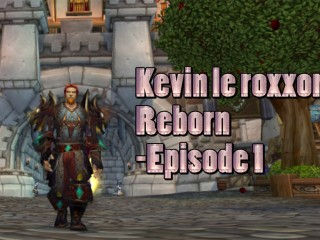 Kevin le Roxxor : Reborn – Episode 1