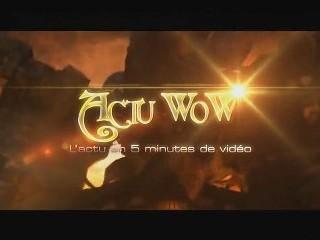 Actu WoW 38 : L'actu en 5 min de vidéo