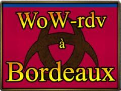 WoWRdv 2ème édition à Bordeaux le 14 Janvier 2012
