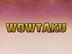 WoWTaku épisode 16 : On donne tout !