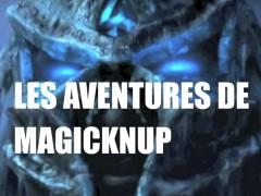 Les aventures de Magicknup – Épisode 3
