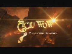 Actu WoW 35 : L'actu en 5 min de vidéo